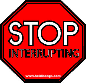 Stop Interrupting Sign